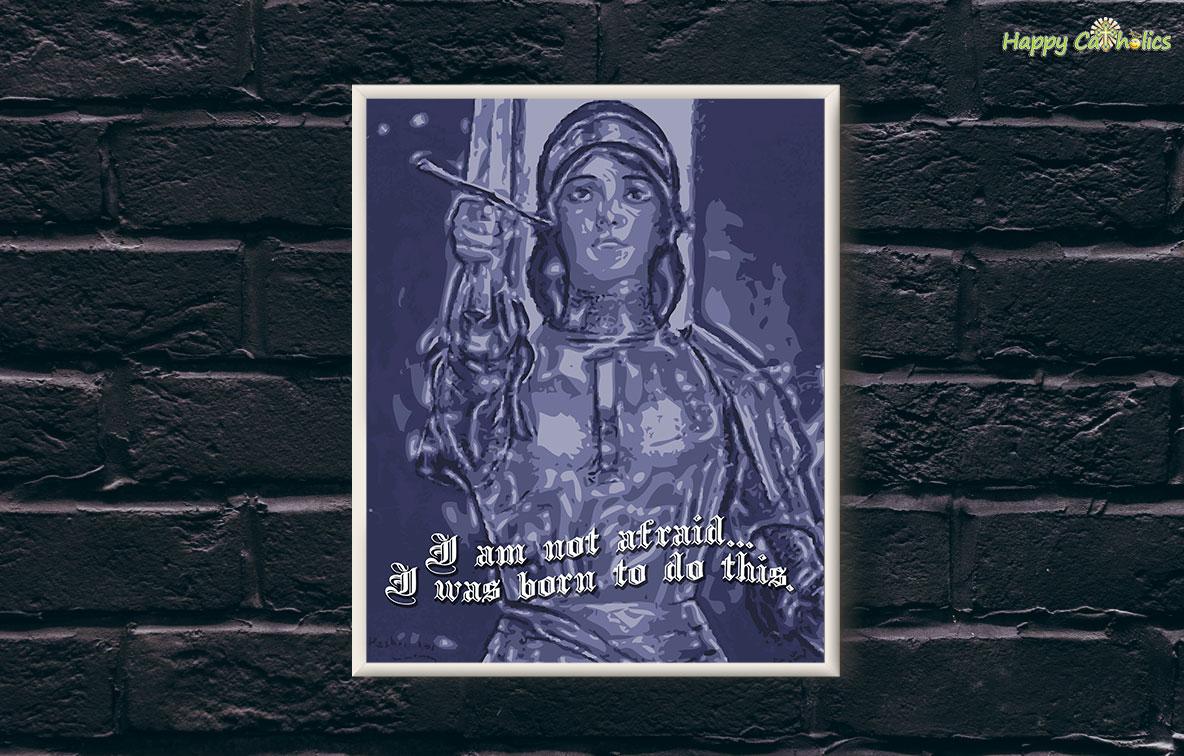 Joan of Arc: Not Afraid